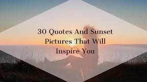 quotes about happiness by anonymous best 30 sunset quotes and sunset sayings to reflect on plus