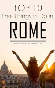 Would Love To Do Things by Here Is A List Of Top 10 Free Things To Do In Rome To Encourage
