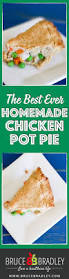 recipe the best homemade chicken pot pie ever bruce bradley