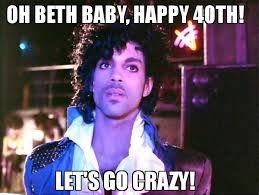 Meme Sounds Download - oh beth baby happy 40th let s go crazy meme prince 75017