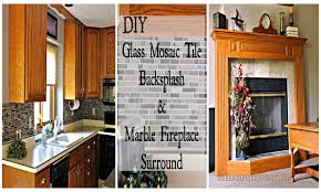 serendipity refined blog diy updates glass mosaic tile kitchen diy updates glass mosaic tile kitchen backsplash and marble tile fireplace surround