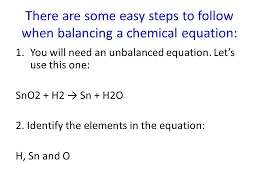 there are some easy steps to follow when balancing a chemical equation 1 you