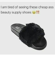Meme Beauty Supply - lam tired of seeing these cheap ass beauty supply shoes ass meme