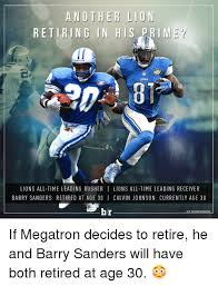 Calvin Johnson Meme - another lion retiring in his ime lions lions all time leading rusher