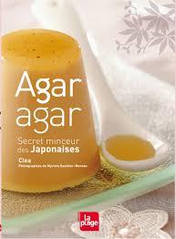 qu est ce que l agar agar en cuisine agar agar secret minceur des japonaises editions la plage