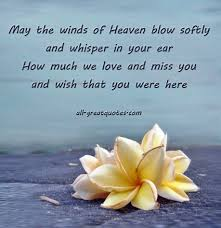 quotes about friends death anniversary may the winds of heaven blow softly heavens verses and poem