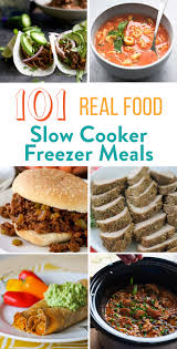 101 real food slow cooker freezer meals thriving home
