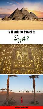 Is it safe to travel to egypt in 2018 our holidays in egypt