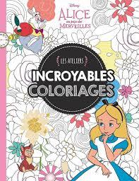 Livre Alice 2 Incroyables Coloriages ATELIERS DISNEY Xxx
