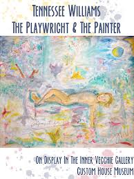 the painter tennessee williams the playwright and the painter key west