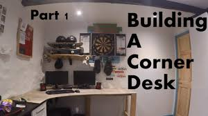 how to build a corner desk part 1 youtube