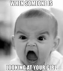 Angry Girl Meme - when someone is looking at your girl meme angry baby 36021