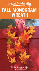 fall monogram wreath make this easy fall decoration in 20 minutes