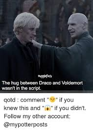 Script Meme - mu99lefacts the hug between draco and voldemort wasn t in the script
