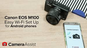 connect your canon eos m100 to your android phone via wi fi youtube
