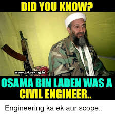 Civil Engineer Meme - did you knowp wwwjokesking in osama bin laden was a civil engineer