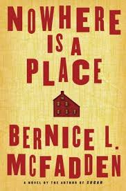 A Place Book Nowhere Is A Place By Bernice L Mcfadden