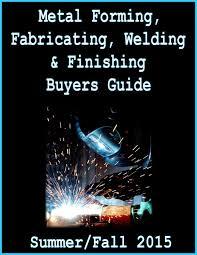 metal forming fabricating welding u0026 finishing buyers guide by