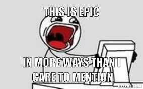 Epic Meme - epic is back journey of a life time