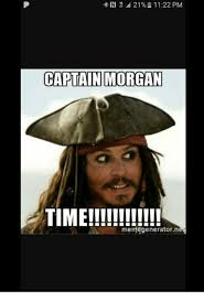 Captain Morgan Meme - ri 21 l 1122 pm captain morgan time memegeneratornet