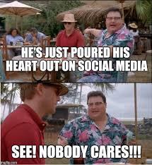 Who Cares Meme - see nobody cares meme imgflip