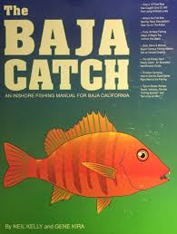 the baja catch an inshore fishing manual for baja california