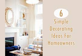 6 simple decorating ideas for homeowners hh diy online magazine