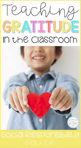teaching gratitude in the classroom proud to be primary