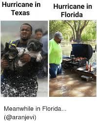 Meanwhile In Texas Meme - hurricane in texas hurricane in florida meanwhile in florida