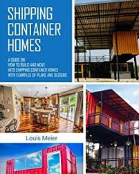 Diy Shipping Container Home Builder Ideas Shipping Container Homes The Ultimate Guide To Building Shipping