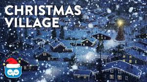 snowy christmas pictures classic christmas music snowy christmas village youtube