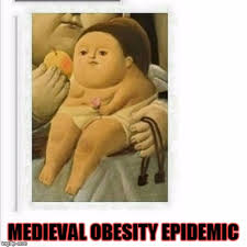 Chubby Meme - under reported medieval maladies imgflip