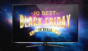 best deals on tvs black friday 2014 black friday sales top 10 best tv deals of the year