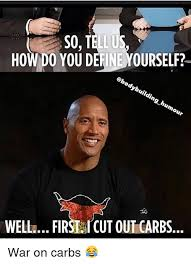 Memes Define - s0 tellus how do you define yourself ebodybuilding humour well