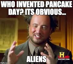 Who Invented Memes - who invented pancake day imgflip