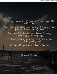 I M Sitting In My Room - dream street i miss you sitting here in my room alone got the
