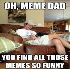 Dads Be Like Meme - 40 awesome dad memes