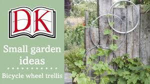 small garden ideas bicycle wheel trellis youtube