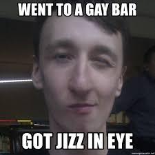 Lazy Eye Meme - went to a gay bar got jizz in eye lazy bastard andy meme generator