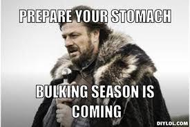 Bulking Memes - bulking season bodybuilding enhance latest muscle building