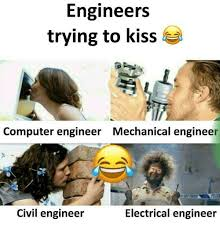 Civil Engineer Meme - engineers trying to kiss computer engineer mechanical engineer