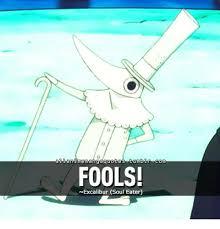 Excalibur Meme - l anime mangaquoteso tumblr com fools n excalibur soul eater