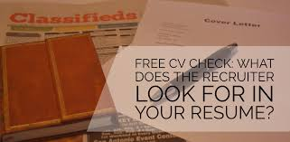 What Does Resume Free Cv Check What Does The Recruiter Look For In Your Resume