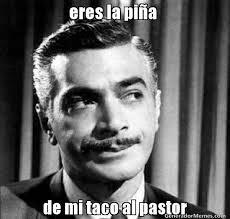 Tacos Al Pastor Meme - los mejores memes para las mujeres que siempre están pensando en