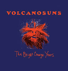 the bright orange years volcano suns
