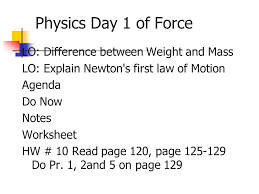 physics day 1 of force lo difference between weight and mass lo