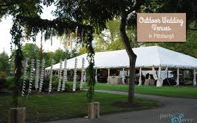 outdoor wedding venues in outdoor wedding venues in pittsburgh partysavvy event rentals