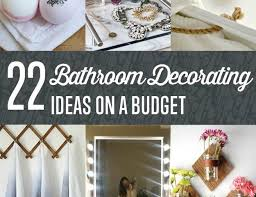 bathroom decorating ideas on a budget diy bathroom decorating ideas