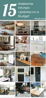kitchen refresh ideas updating a kitchen on a budget 15 awesome cheap ideas