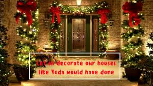 wars christmas decorations let us decorate our houses like yoda would done wars